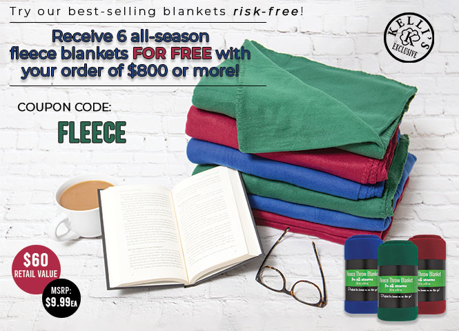 Receive 6 all-season fleece blankets FOR FREE with your order of $800 or more!